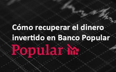 Cómo recuperar el dinero invertido en Banco Popular
