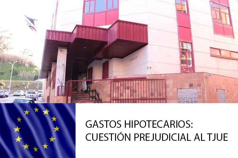 Juzgado de Ceuta elevará cuestión prejudicial sobre gastos hipotecarios al TJUE